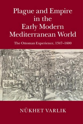 Plague and Empire in the Early Modern Mediterranean World