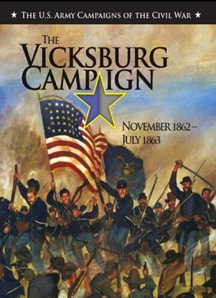 Vicksburg Campaign, November 1862-July 1863 [Illustrated Edition]