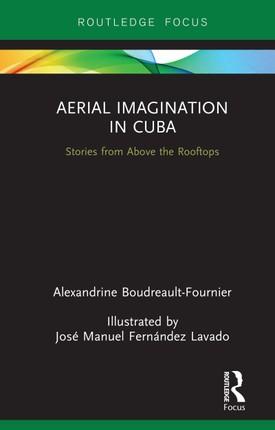 Aerial Imagination in Cuba