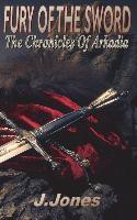 Fury of the Sword: Chronicles of Arkadia Vol 3