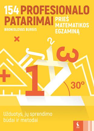 154 profesionalo patarimai prieš matematikos egzaminą