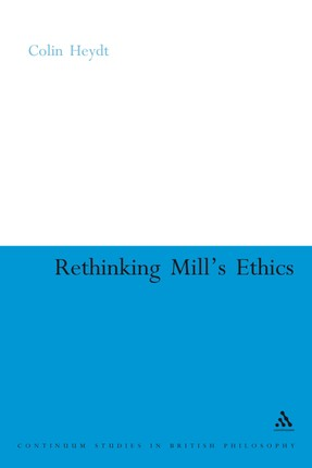 Rethinking Mill's Ethics