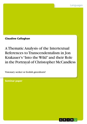 "A Thematic Analysis of the Intertextual References to Transcendentalism in Jon Krakauer's ""Into the Wild"" and their Role in the Portrayal of Christopher McCandless"