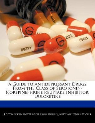 A Guide to Antidepressant Drugs from the Class of Serotonin-Norepinephrine Reuptake Inhibitor: Duloxetine