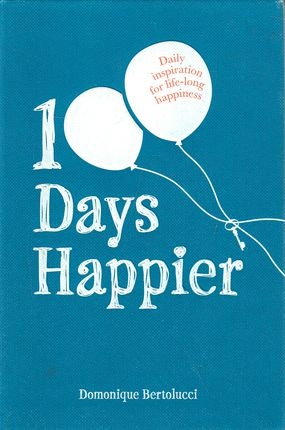 100 Days Happier. Daily Inspiration for Life-Long Happiness