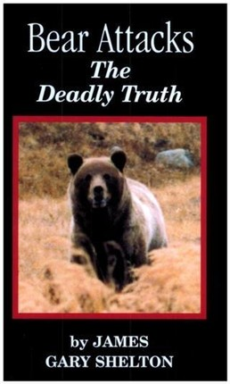 Bear Attacks - The Deadly Truth