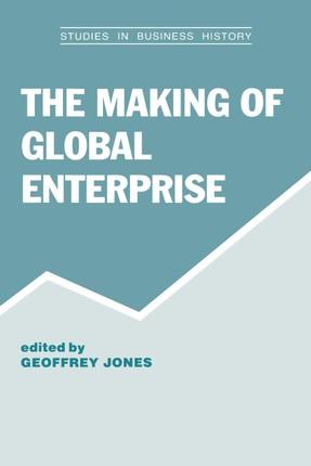 The Making of Global Enterprises