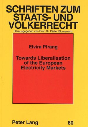 Towards Liberalisation of the European Electricity Markets