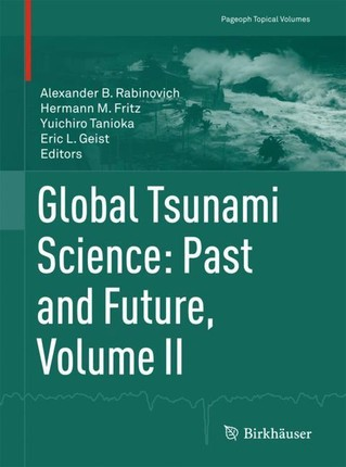 Global Tsunami Science: Past and Future. Volume II