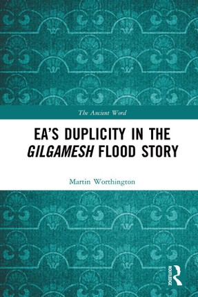 Ea's Duplicity in the Gilgamesh Flood Story