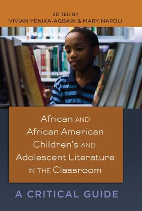 African and African American Children's and Adolescent Literature in the Classroom