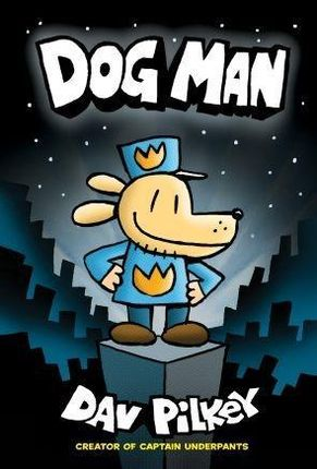 Dog Man 01: The Adventures of Dog Man