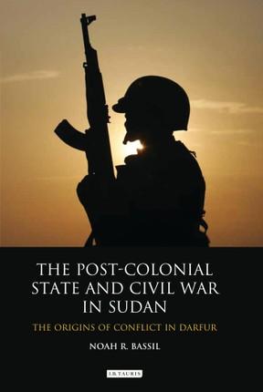 Post-Colonial State and Civil War in Sudan