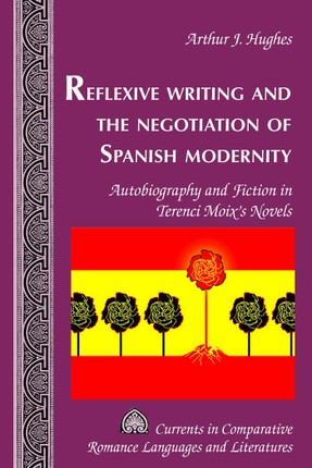 Reflexive Writing and the Negotiation of Spanish Modernity