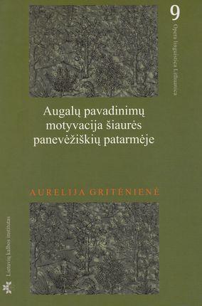 Augalų pavadinimų motyvacija šiaurės panevėžiškių patarmėje