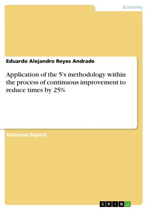 Application of the 5's methodology within the process of continuous improvement to reduce times by 25%