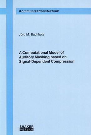A Computational Model of Auditory Masking based on Signal-Dependent Compression