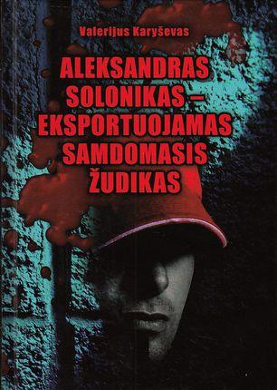 Aleksandras Solonikas – eksportuojamas samdomasis žudikas (knyga su defektu)