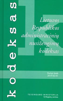 Lietuvos Respublikos administracinių nusižengimų kodeksas (2019 m. vasario 1 d.)