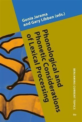 Phonological and Phonetic Considerations of Lexical Processing