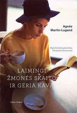 Laimingi žmonės skaito ir geria kavą