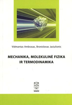 Mechanika, molekulinė fizika ir termodinamika