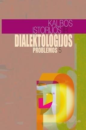 Kalbos istorijos ir dialektologijos problemos V
