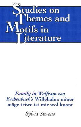 Family in Wolfram von Eschenbach's Willehalm: mîner mâge triwe ist mir wol kuont