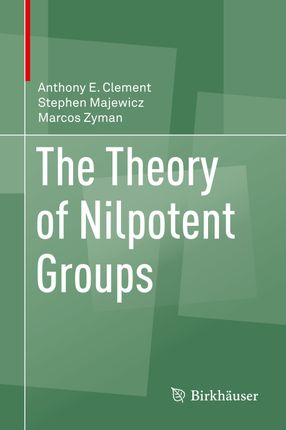 The Theory of Nilpotent Groups