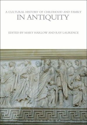 A Cultural History of Childhood and Family in Antiquity