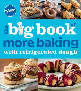 Pillsbury: The Big Book of More Baking with Refrigerated Dough