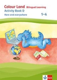 Colour Land - Bilingual Learning.  Activity Book D - Here and everywhere 1-4