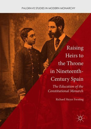 Raising Heirs to the Throne in Nineteenth-Century Spain