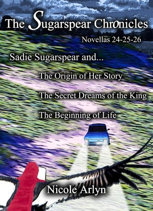 Sadie Sugarspear and the Secret Dreams of the King, the Origin of Her Story, and the Beginning of Life