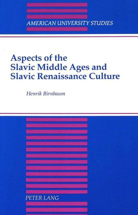 Aspects of the Slavic Middle Ages and Slavic Renaissance Culture