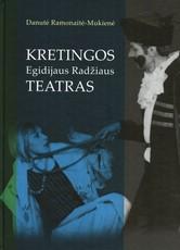 Kretingos Egidijaus Radžiaus teatras: aktorių, režisierių ir žurnalistų rašytas teatro dienoraštis