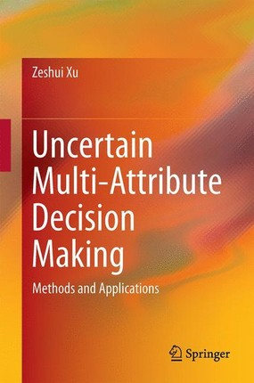 Uncertain Multi-Attribute Decision Making
