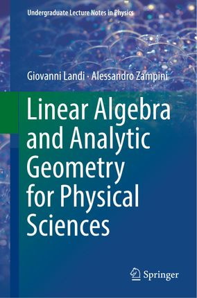 Linear Algebra and Analytic Geometry for Physical Sciences