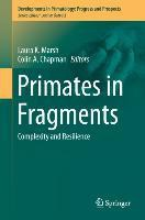 Primates in Fragments: Complexity and Resilience