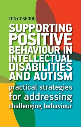 Supporting Positive Behaviour in Intellectual Disabilities and Autism