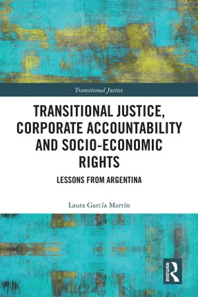 Transitional Justice, Corporate Accountability and Socio-Economic Rights