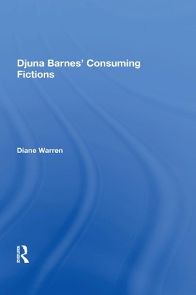 Djuna Barnes' Consuming Fictions