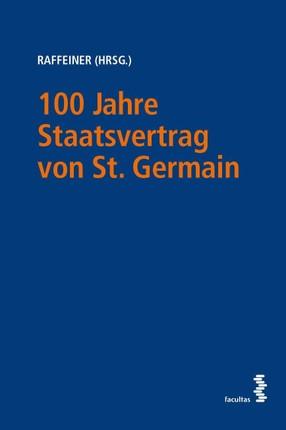 100 Jahre Staatsvertrag von St. Germain - Der Rest ist Österreich!