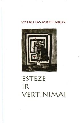 Estezė ir vertinimai: esė apie literatūros kūrinio pajautą, straipsniai ir recenzijos
