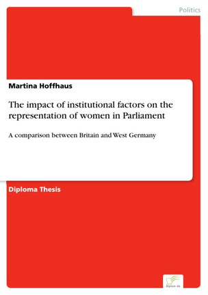 The impact of institutional factors on the representation of women in Parliament