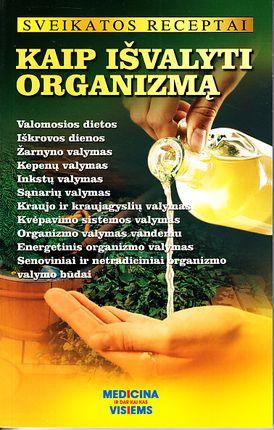 Kaip išvalyti organizmą