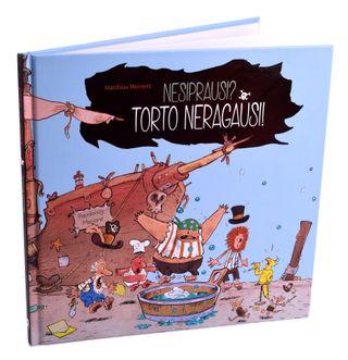 NESIPRAUSI? TORTO NERAGAUSI! Smagi istorija apie piratus, kurie nemėgo praustis (su defektais)