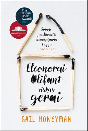Eleonorai Olifant viskas gerai. Kaip nežinomos škotų autorės debiutinis romanas sugebėjo šitaip sudrebinti literatūros pasaulį?