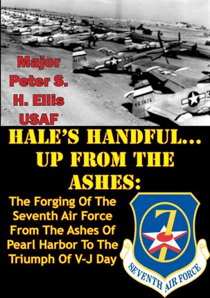 HALE'S HANDFUL...UP FROM THE ASHES: