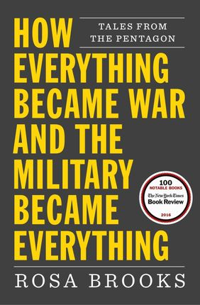 How Everything Became The War and the Military Became Everything